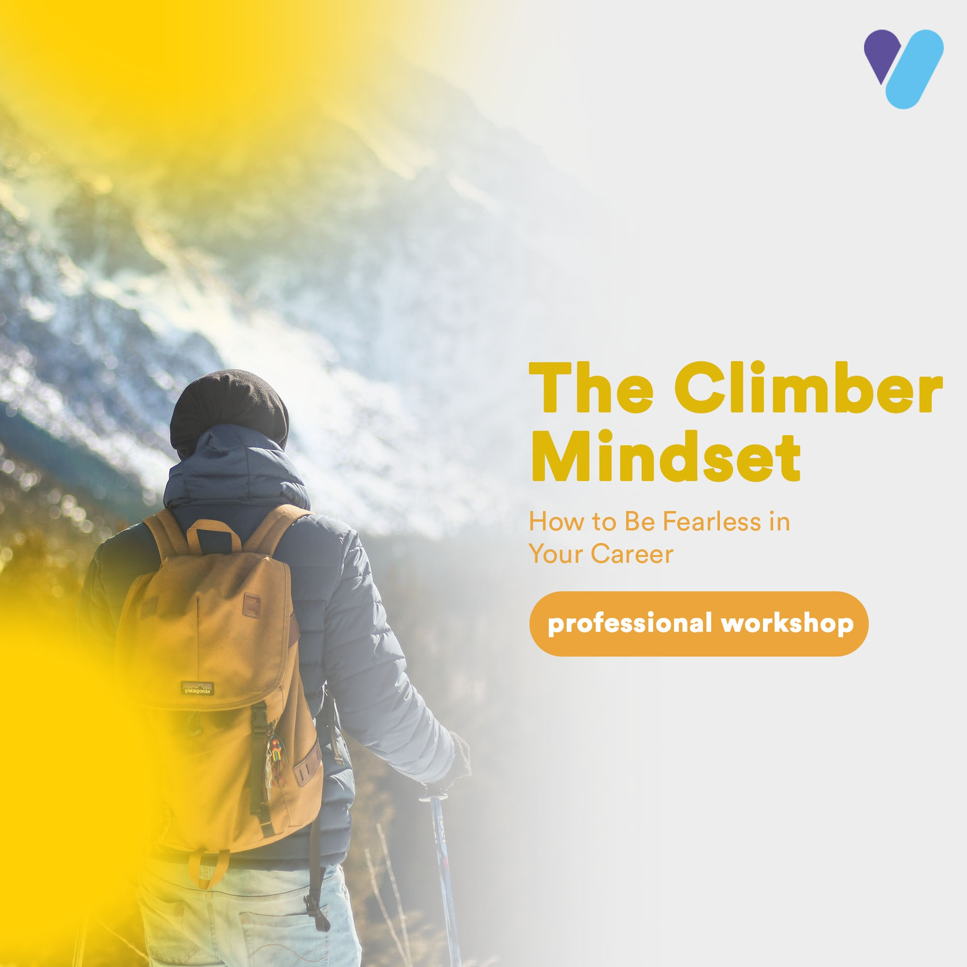 The Climber Mindset: How to be Fearless in Your Career
